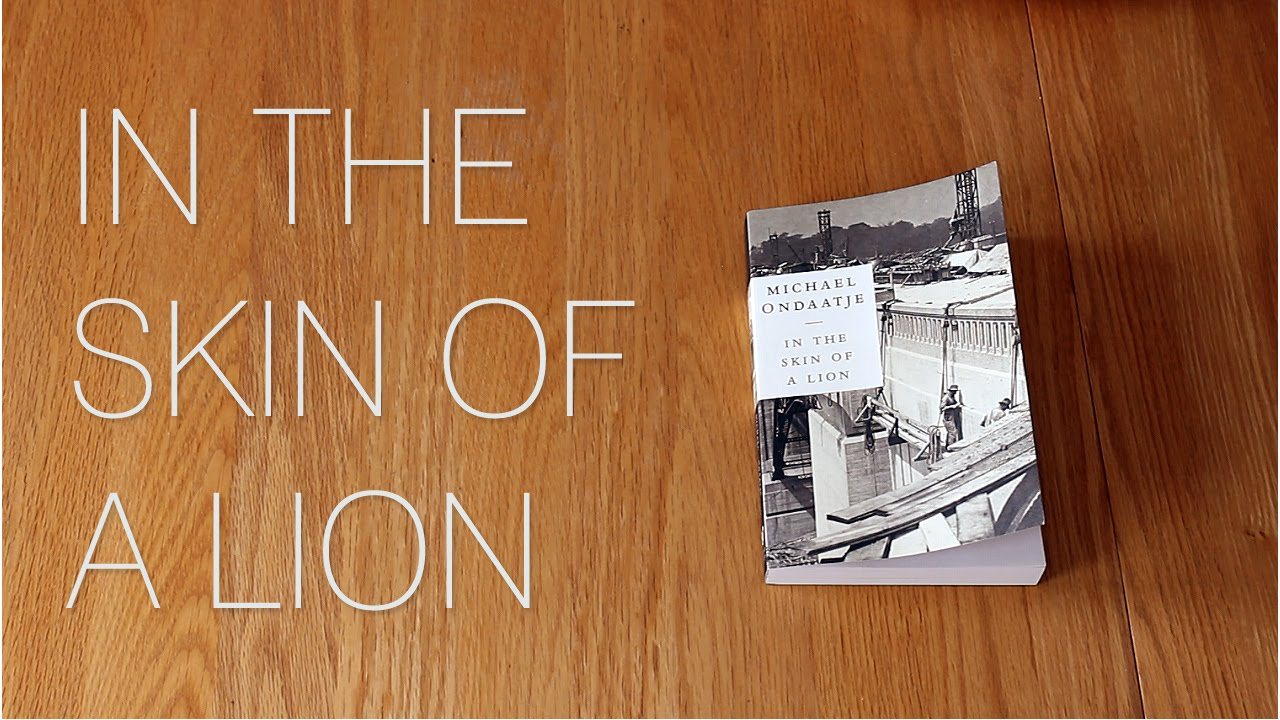 discussion in the skin of a lion by michael ondaatje discussion in the skin of a lion by michael ondaatje