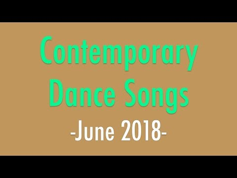 Contemporary Dance Songs |JUNE 2018|