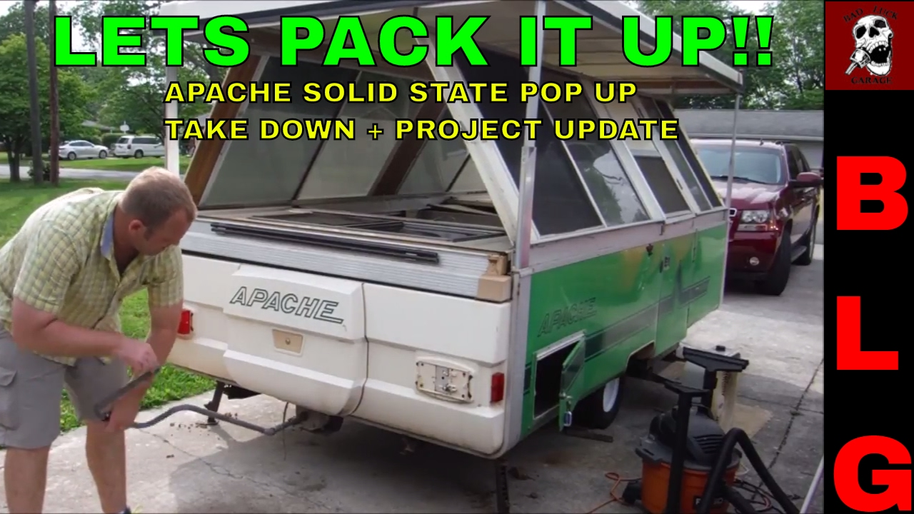HOW TO TAKE DOWN AN APACHE POP UP CAMPER APACHE PROJECT UPDATE