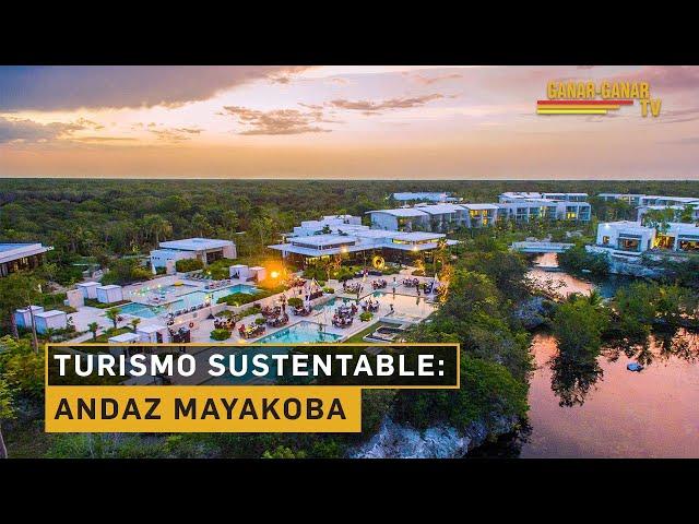 Turismo Sustentable: Andaz Mayakoba