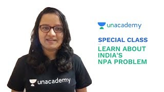 Special Class - Economy for UPSC CSE - Learn about India's NPA problem - Mohini Jain