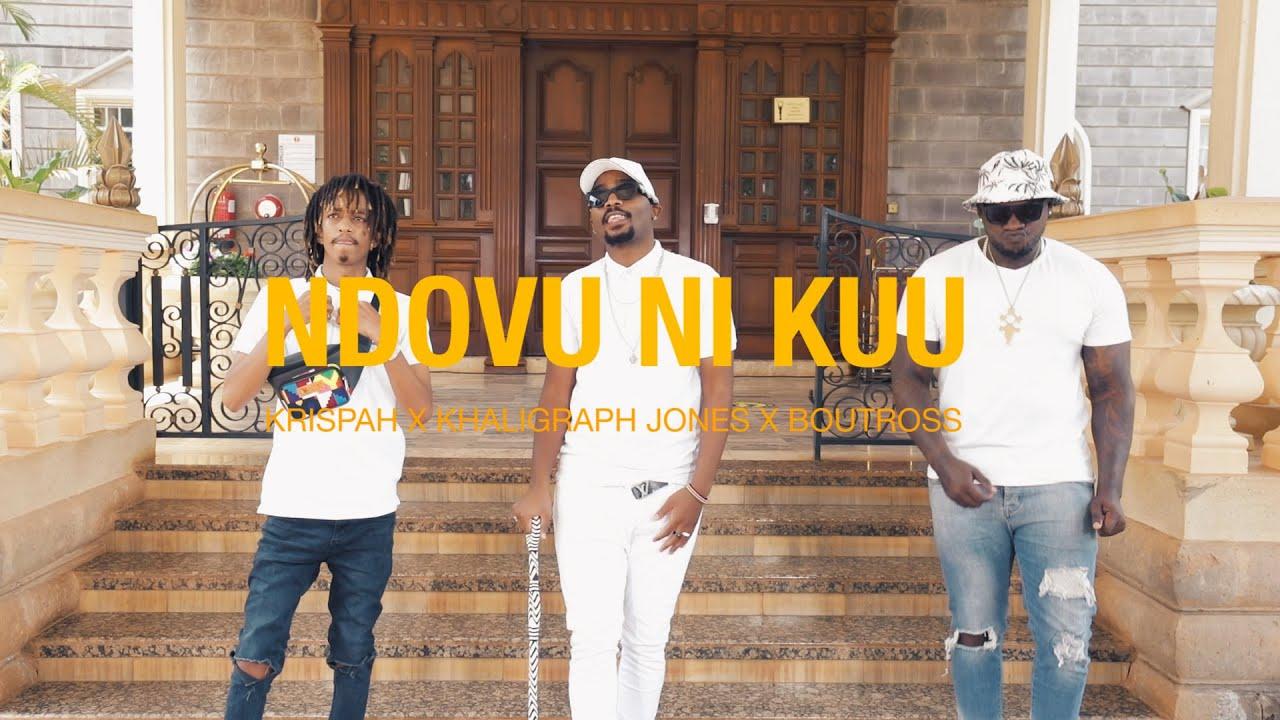 Download NDOVU NI KUU OFFICIAL VIDEO - KRISPAH X KHALIGRAPH JONES X BOUTROSS