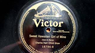 Charles Hart, Elliot Shaw - SWEET HAWAIIAN GIRL OF MINE