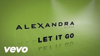 Alexandra Burke - Let It Go (Lyric Video)