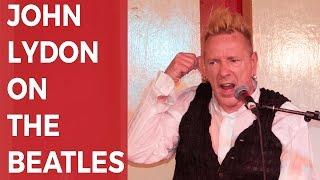 John Lydon on the Beatles