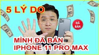 5 Lý Do mình đã bán iPhone 11 Pro Max. Vì Chơi game, cần tiền?? | MUA HÀNG ONLINE