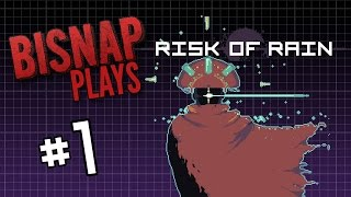Bisnap Plays Risk of Rain - Episode 1