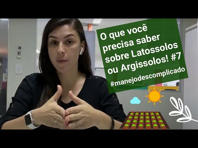 O que você precisa saber sobre Latossolos e Argissolos! #7 #manejodescomplicado