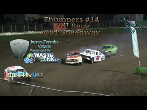 Thumpers #14, Full Race, 81 Speedway, 08/10/19