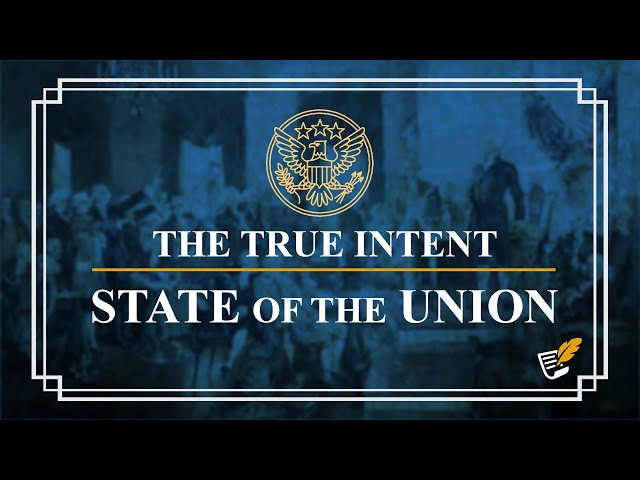 State of the Union: True Intentions | Constitution Corner