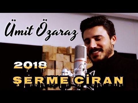 Ümit ÖZARAZ - ŞERME CİRAN 2018 ( Official Video )