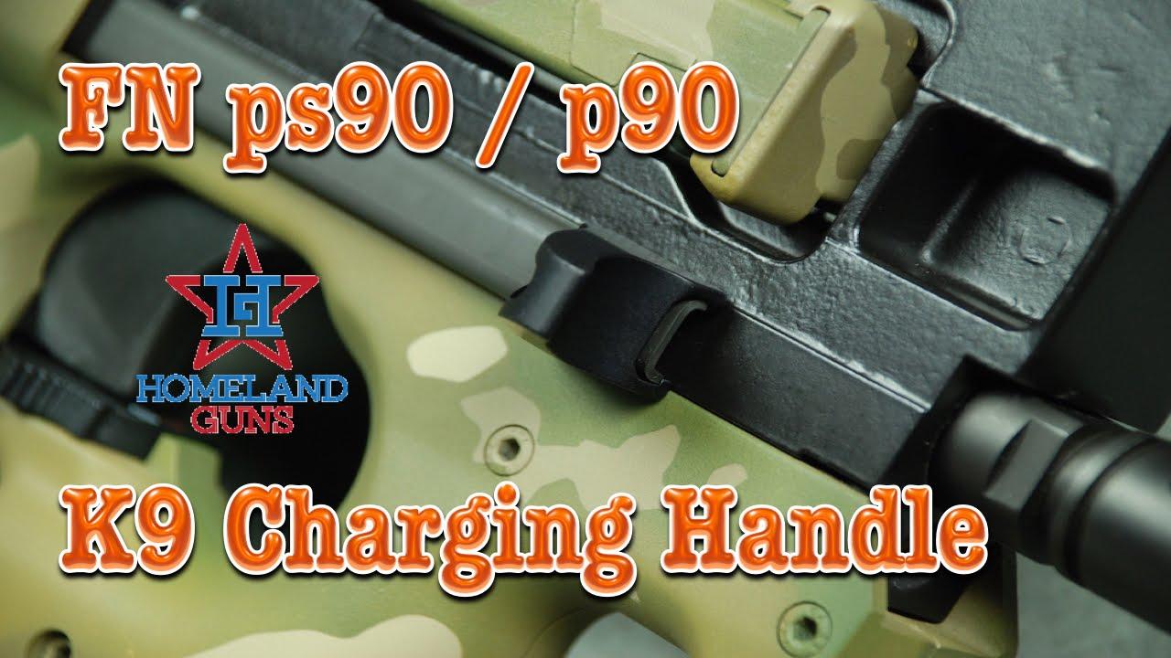 Fn Ps90 P90 K9 Charging Handle By Homeland Guns Install Video