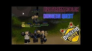 RELOG. Live Stream Roblox Dungeon Quest,New Update Ghastly Harbor#RoadTo700,42