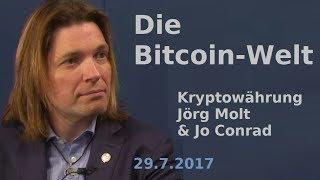 Die Bitcoin-Welt - Einblicke mit Jörg Molt & Jo Conrad| Bewusst.TV - 29.7.2017