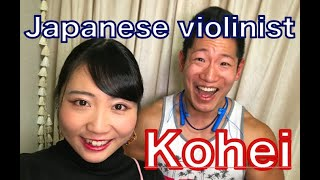 Introduce my Japanese friend, violinist Kohei!!!!!!!