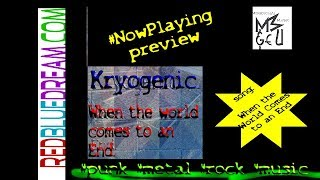 Kryogenic - When The World Comes To An End (audio clip)