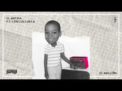 El Micha x Cosculluela – El Millon (Official Audio)
