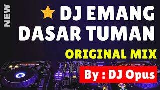 DJ EMANG DASAR TUMAN REMIX TERBARU ORIGINAL 2019
