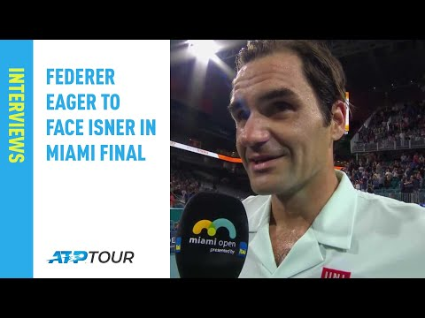 Federer Looks Ahead To Isner Clash In Miami 2019 Final