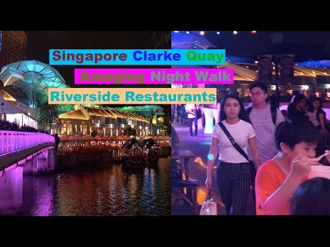 Singapore Clarke Quay Amazing NightWalk, River Cruise, Riverside Restaurant