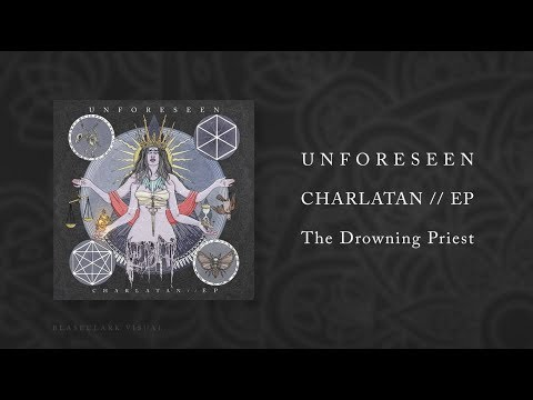 UNFORESEEN - The Drowning Priest (Charlatan // EP)