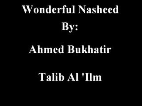 Talib Al 'Ilm by Ahmed Bukhatir
