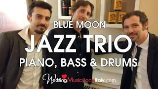 WEDDING MUSIC ITALY Blue Moon Jazz Trio Bride and Groom First Dance