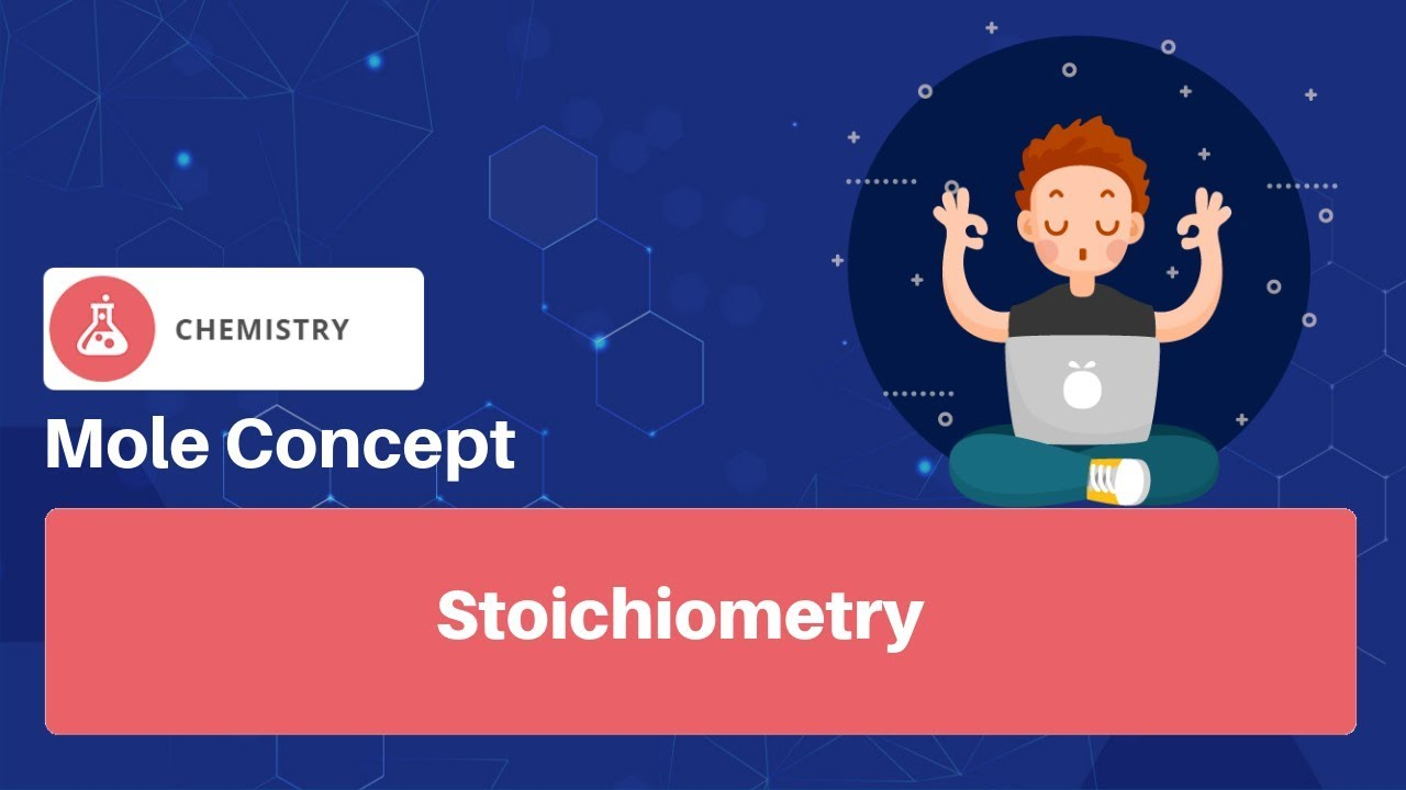 Stoichiometry and Stoichiometric Calculations: Concepts, Videos, Example