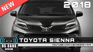 NEW 2018 TOYOTA SIENNA - Review, News, Interior, Exterior