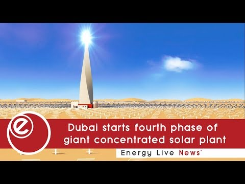 Dubai starts fourth phase of giant concentrated solar plant