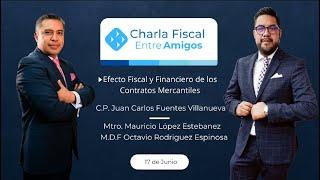 Cadefi   Charla Fiscal entre Amigos-Efecto Fiscal y Financiero de los contratos mercantiles   17 jun