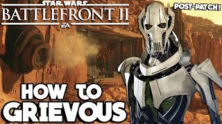 Star Wars Battlefront 2: How to Not Suck - General Grievous POST-PATCH Hero Guide and Review