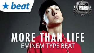 Eminem Type Beat 2016 x Soulful Instrumental With Hook - More Than Life