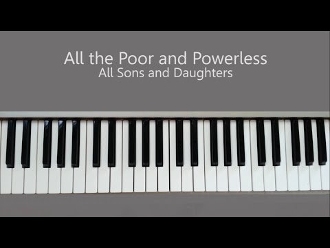 All the Poor and powerless - All Sons and Daughters Piano Tutorial