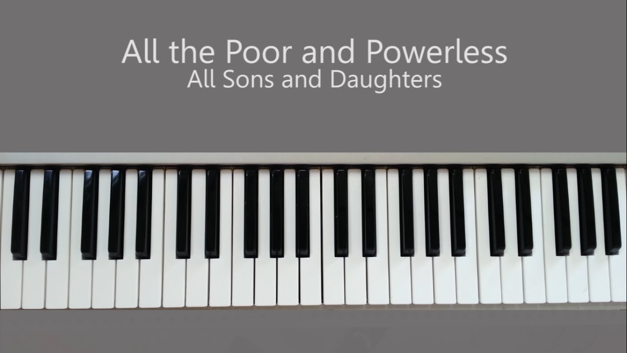 All the poor and powerless all sons and daughters piano tutorial all the poor and powerless all sons and daughters piano tutorial hexwebz Image collections