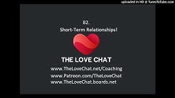 82. Short Term Relationships