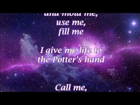 The Potter's Hand by Darlene Zschech (with lyrics)