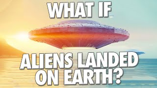 What If Aliens Landed On Earth? | Alternate Reality