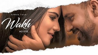 Wakh Ho Gye: Binnie Toor (Full Song) Jaymeet | Navjeet | Latest Punjabi Songs 2018