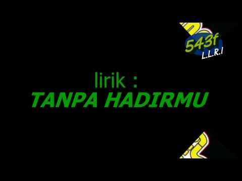 LOADING ROOTS - TANPA HADIRMU (LIRIK)