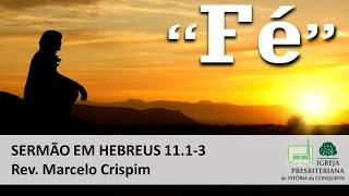 """Fé"" - Hebreus 11.1-3"