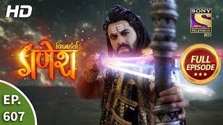 Vighnaharta Ganesh - Ep 607 - Full Episode - 18th December, 2019