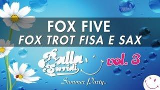 FOX FIVE - FOX TROT fisa e sax - BALLA E SORRIDI VOL. 3 - MUSICA DA BALLO LISCIO e BASI MUSICALI