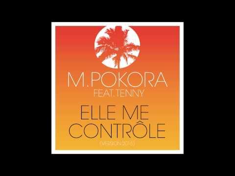 M. Pokora - Elle me contrôle feat. Tenny [Version 2015] (Audio officiel)