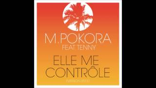M. Pokora - Elle me contrôle feat. Tenny [Version 2015] (Audio officiel)