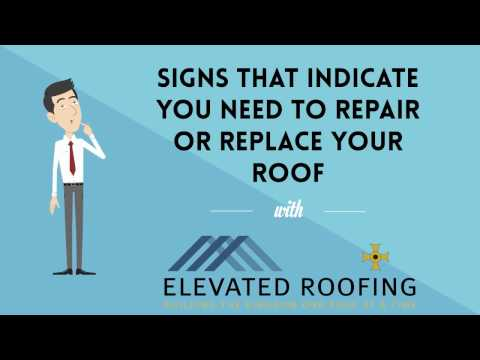 Signs That Indicate You Need To Repair or Replace Your Roof by Elevated Roofing Frisco, TX