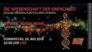 Die Wissenschaft der Einfachheit - Gesund werden durch klares Denken - Dr. Ulrich Mohr - KT 130