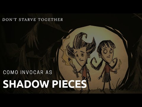 Don't Starve Together - Como Invocar As Shadow Pieces