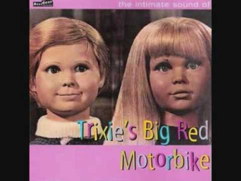 Trixie's Big Red Motorbike* Trixies Big Red Motorbike·/ Clive Pig And Lee Valley - That's The End Of That / As Soon As She's Gone