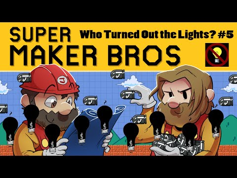 Super Maker Bros. - #5- Who Turned Out The Lights?